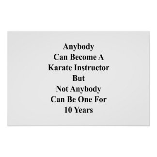 Anybody Can Become A Karate Instructor But Not Any Poster