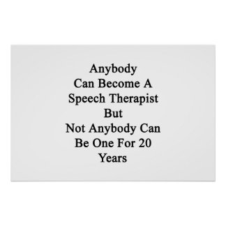 Anybody Can Become A Speech Therapist But Not Anyb Poster