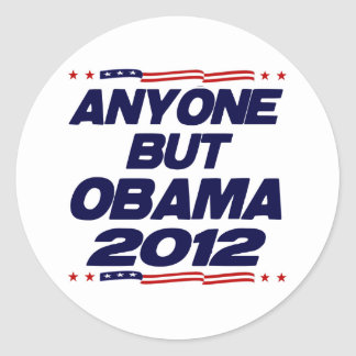 Anyone But Obama 2012 Classic Round Sticker