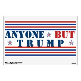 Anyone But Trump 2016 Election Anti-Trump Wall Decal