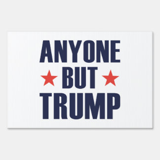 Anyone But Trump Sign