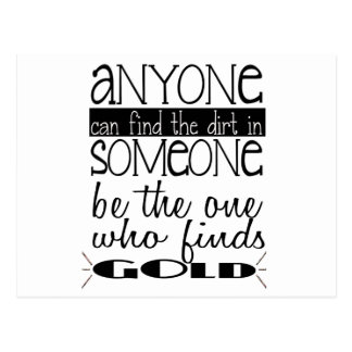 Anyone can find the dirt in someone....Gold Postcard
