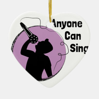 Anyone Can Sing Ceramic Heart Ornament