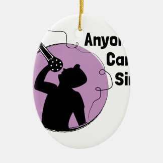 Anyone Can Sing Ceramic Oval Ornament