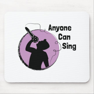 Anyone Can Sing Mouse Pad