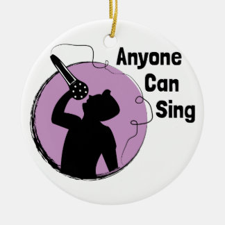 Anyone Can Sing Round Ceramic Ornament