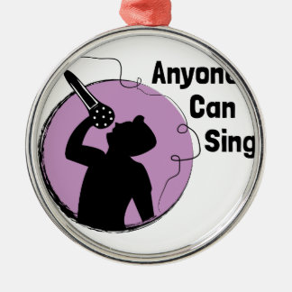 Anyone Can Sing Silver-Colored Round Ornament