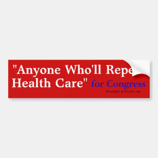 """""""Anyone Who'll Repeal, Healthcare"""", for Congres... Bumper Sticker"""