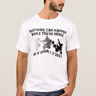 Anything Can Happen Quad ATV Funny Shirt