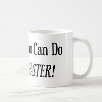 Anything You Do I Can Do Faster Classic White Coffee Mug
