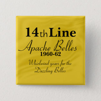 Apache Belles 14th Line 2 Inch Square Button