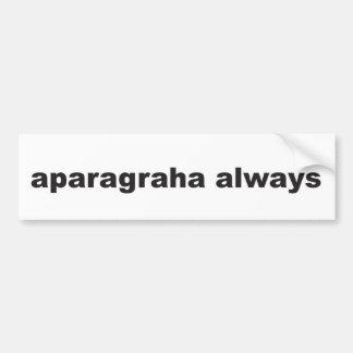 aparagraha always - letting go bumper sticker