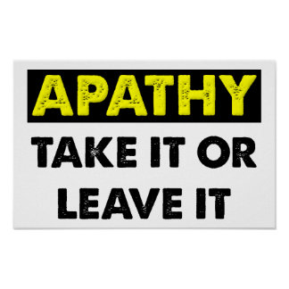Apathy Funny Poster