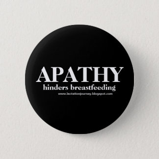 APATHY Hinders Breastfeeding button