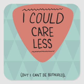 Apathy: I Could Care Less Square Sticker