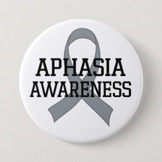 Aphasia Awareness Gray ribbon Support Button