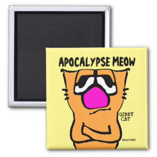 Apocalypse Meow Funny Gibby Cat Magnets
