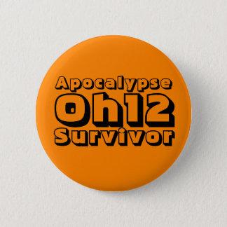 Apocalypse Oh12 Survivor 2 Inch Round Button