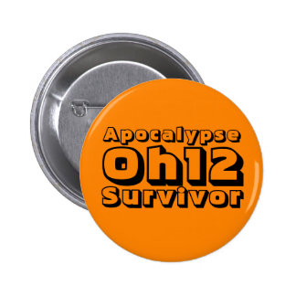 Apocalypse Oh12 Survivor 2 Inch Round Button