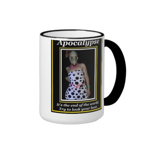 Apocalypse: Try to look your best Coffee Mugs