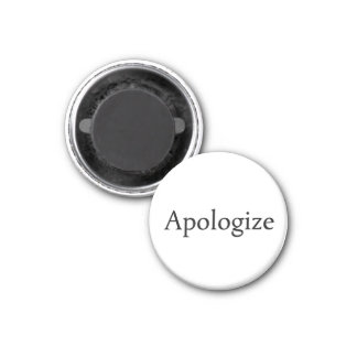 Apologize Magnet