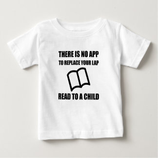 App Replace Lap Read To Child Baby T-Shirt