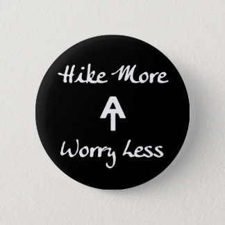 Appalachian Trail Hike More Worry Less Button