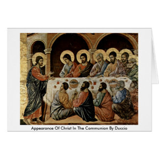 Appearance Of Christ In The Communion By Duccio Card