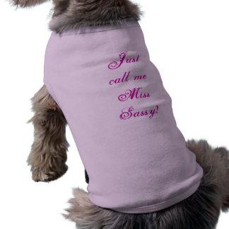 Appelez-juste moi chemise de chien de Mlle Sassy T-shirt Pour Toutou