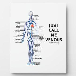 Appelez-juste moi les veines veineuses système plaque d'affichage