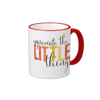 """""""appreciate the little things""""   everyday mugs"""
