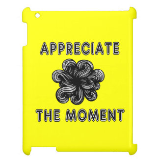 """Appreciate the Moment"" 631 Art iPad Case"