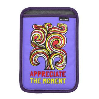 """""""Appreciate the Moment"""" iPad Mini Soft Case iPad Mini Sleeve"""