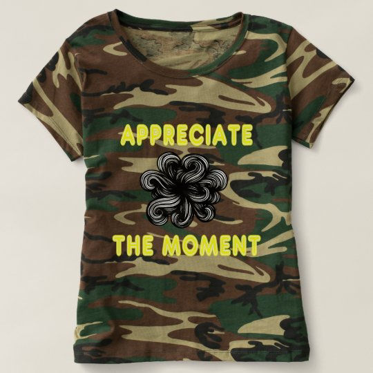 """""""Appreciate the Moment"""" Women's Camouflage T-Shirt"""