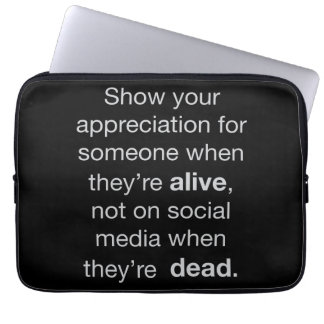 Appreciation for someone who is alive laptop computer sleeve