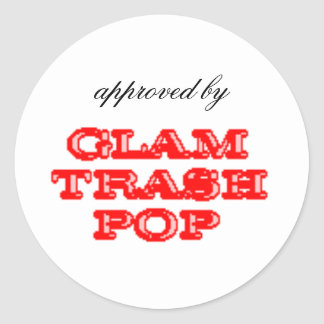 Approved by Glam Trash Pop Classic Round Sticker