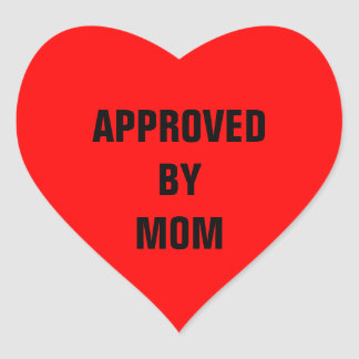Approved By Mom Red Heart Heart Sticker