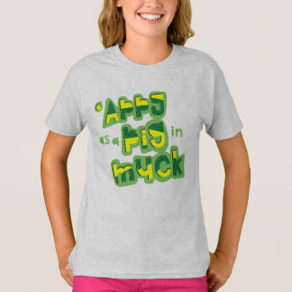'Appy As a Pig in Muck British Saying TShirt
