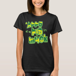 'Appy As a Pig in Muck Yorkshire Saying Tee