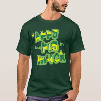 'Appy As a Pig in Muck Yorkshire Saying TShirt