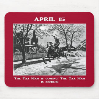april-15-the-tax-man-is-coming mouse pads
