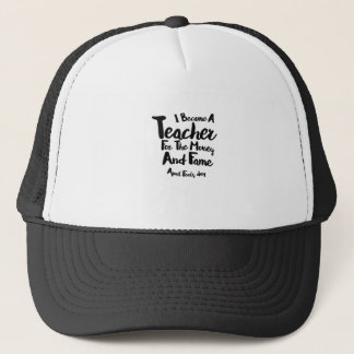 April Fools Day I Became A Teacher For The Money Trucker Hat