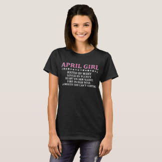 April Girl Hated By Many Loved By Plenty Fire T-Shirt