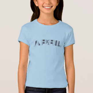April in steel letters T-Shirt