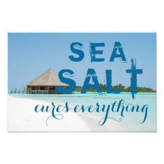 "Aqua Blue Beach with ""Sea Salt Cures Everything"" Photo Print"