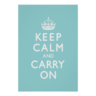 Aqua Blue Keep Calm and Carry On Poster