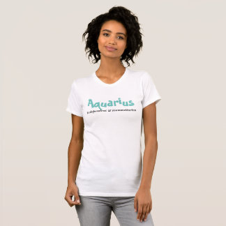 Aquarius - Independent & Humanitarian T-Shirt