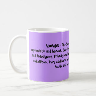 AQUARIUS - The Sweetheart ~ ( Jan 20 - Feb 18 )... Coffee Mug