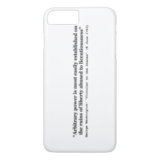 Arbitrary Power Quote by George Washington iPhone 7 Plus Case