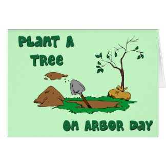 Arbor Day-plant a tree Card